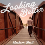 Jackson Breit - Looking Better Artwork