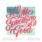 Jackson Breit - Tell Me Something Good ft. Sophia Schoenau Artwork