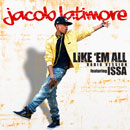 Jacob Latimore ft. ISSA - Like 'Em All Artwork