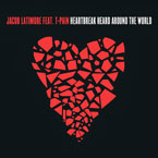 Jacob Latimore ft. T-Pain - Heartbreak Heard Around the World Artwork