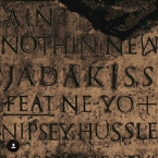 Jadakiss - Ain't Nothin New ft. Ne-Yo & Nipsey Hussle Artwork