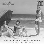 JAE E ft. Tony Del Freshco - Too G Artwork