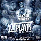 Jae Murphy ft. Game, Eric Bellinger & Problem - You Playin' (This Could Be Us) Artwork