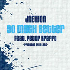 JaeWon ft. Peter Krafft - So Much Better Artwork