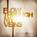 Jagged Edge - She Flows Through My Veins Artwork
