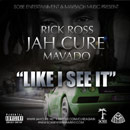 Jah Cure ft. Rick Ross &amp; Mavado - Like I See It Artwork
