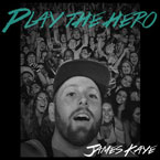 James Kaye - Play the Hero Artwork