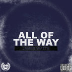 James Watts ft. Navegante - All of the Way Artwork