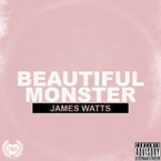 James Watts ft. Jason Caesar & Miles Cody - Beautiful Monster Artwork