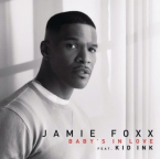 Jamie Foxx - Baby's In Love ft. Kid Ink Artwork