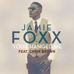 Jamie Foxx - You Changed Me ft. Chris Brown Artwork