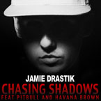 Jamie Drastik ft. Pitbull & Havana Brown - Chasing Shadows Artwork