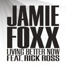 Jamie Foxx ft. Rick Ross - Living Better Now Artwork
