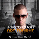Jared Evan - Not Tonight Artwork