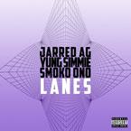 Jarred AG x Yung Simmie x Smoko Ono - Lanes Artwork