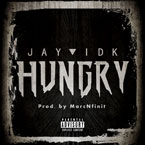 Jay IDK - Hungry Artwork