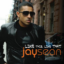 Jay Sean ft. Birdman - Like This Like That Artwork