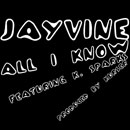 JAYVINE ft. K. Sparks - All I Know Artwork