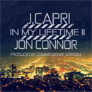 J. Capri ft. Jon Connor - In My Lifetime II Artwork