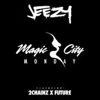 Jeezy - Magic City Monday ft. 2 Chainz & Future Artwork
