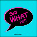 Jelani - Say What?!!?! Artwork