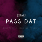 Jeremih - Pass Dat (Remix) ft. Chance The Rapper, Young Thug & The Weeknd Artwork