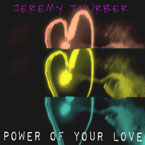 Jeremy Thurber - Power Of Your Love Artwork