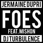 Jermaine Dupri & DJ Turbulence (The D) - Foes ft. Mishon Artwork