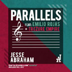 Jesse Abraham ft. Emilio Rojas &amp; TreZure Empire - Parallels Artwork