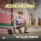 Jesse Medina x Jake One - So Called Friends Artwork