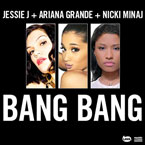 Jessie J ft. Ariana Grande & Nicki Minaj - Bang Bang Artwork