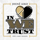 Jhené Aiko ft. Casey Veggies - In Love We Trust Artwork