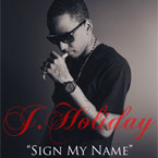 J. Holiday - Sign My Name Artwork