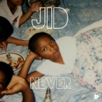 J.I.D. - Never Artwork