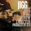 Jigg - Life Will Grow Sweeter Artwork