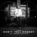 Jinx ft. Ernie Halter - Don't Tell Nobody Artwork