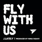 J.Lately x Nima Fadavi - Fly With Us Artwork