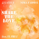 J.Lately ft. El Prez - Share the Love Artwork