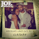 Joe Budden - Ordinary Love Sh*t Pt.3 (Closure) Artwork