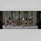 John Walt - Dinner With John ft. SKYLR Artwork
