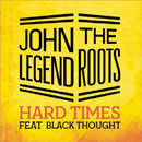 John Legend &amp; The Roots ft. Black Thought - Hard Times Artwork