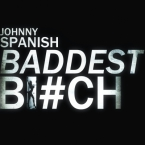 Johnny Spanish - Baddest B*tch Artwork