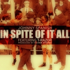 Johnny Spanish - In Spite Of It All ft. T-Razor Artwork