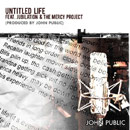 John Public ft. Jubilation &amp; The Mercy Project - Untitled Life Artwork