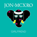 Jon MCXRO - Girlfriend Artwork