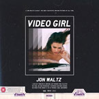 Jon Waltz - Video Girl Artwork