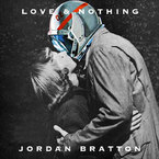 Jordan Bratton - Love & Nothing Artwork