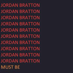Jordan Bratton - Must Be Artwork