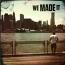 Josh Baze - We Made It Artwork