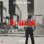 Joshua Gunn - Bombs ft. Brandon Pierre & Weava Artwork